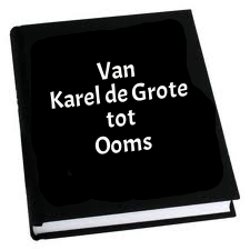 Van Karel de Grote tot Ooms